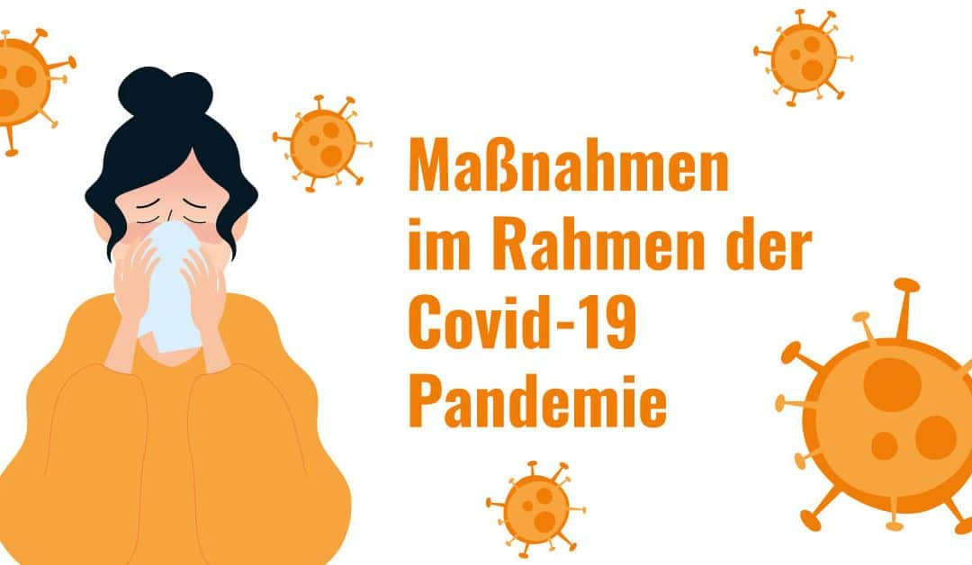 Maßnahmen im Rahmen der Covid-19 Pandemie
